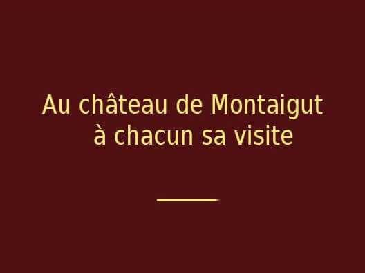 Au château de Montaigut, à chacun sa visite